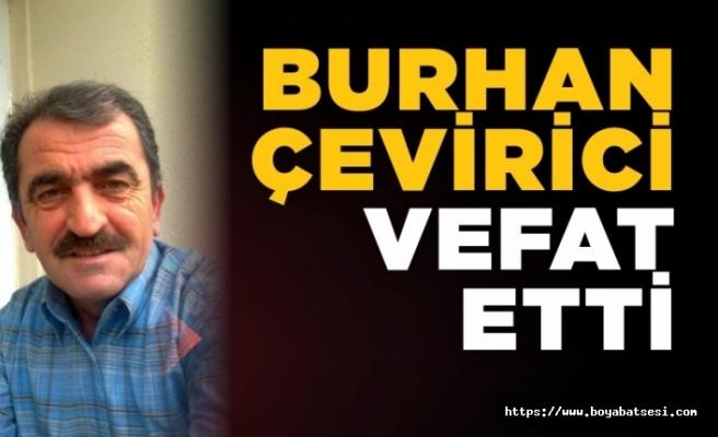 Burhan Çevirici vefat etti