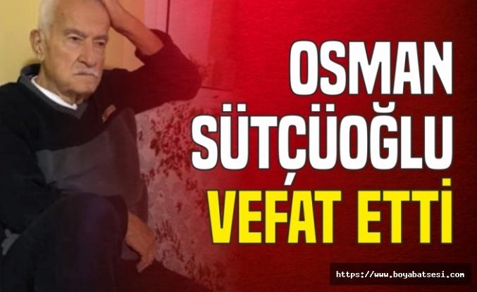 Osman Sütçüoğlu Vefat Etti