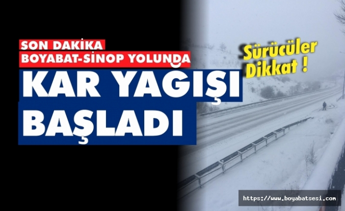 Boyabat Sinop yolunda kar yağışı başladı