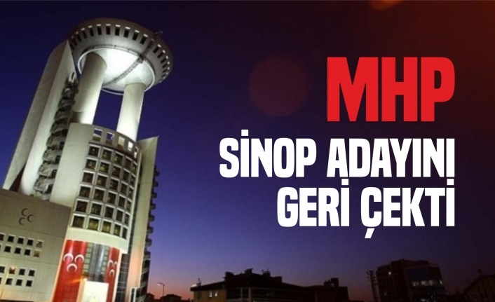 MHP Sinop'ta adayını geri çekti
