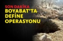 BOYABAT'TA DEFİNE OPERASYONU