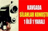 Panayırda Silahlı Kavga 1 Ölü - 1 Yaralı