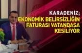 Barış Karadeniz '' Faturayı Vatandaşa Kesiyorlar''