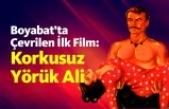 Boyabat'ta Çevrilen İlk Film: Korkusuz Yörük Ali