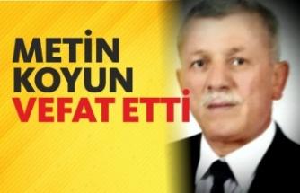 Metin Koyun Vefat Etti