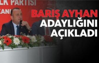 İl Başkanı Barış Ayhan adaylığını açıkladı