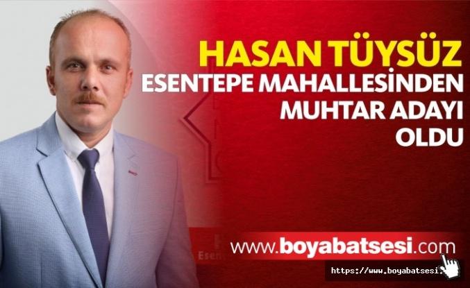 Hasan Tüysüz Esentepe Mahallesinden Muhtar Adaylığını Açıkladı